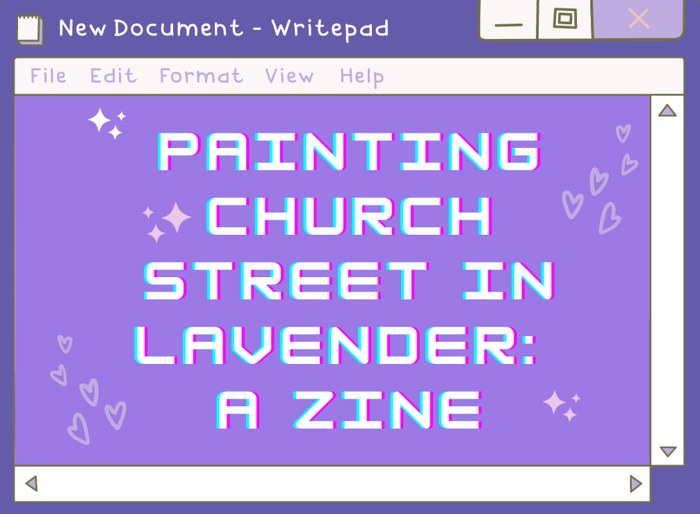 Text: Painting Church Street In Lavender a Zine