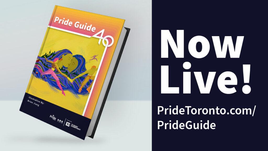 Artwork by Brian Jiang Text:Now Live! Pridetoronto.com/PrideGuide