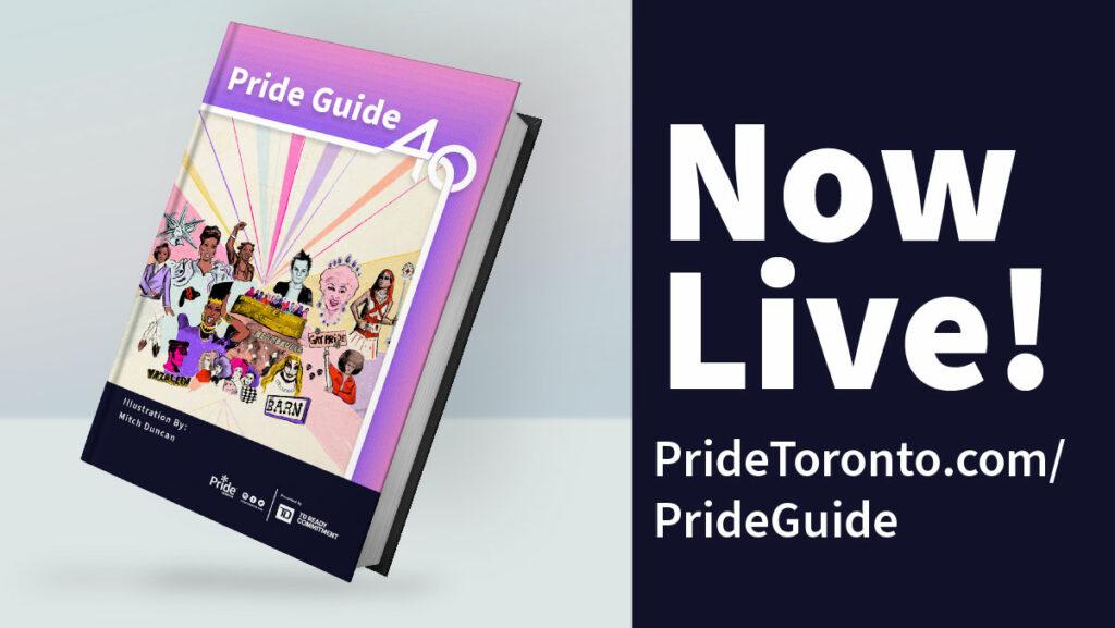 Artwork by Mitch Duncan Text:Now Live! Pridetoronto.com/PrideGuide