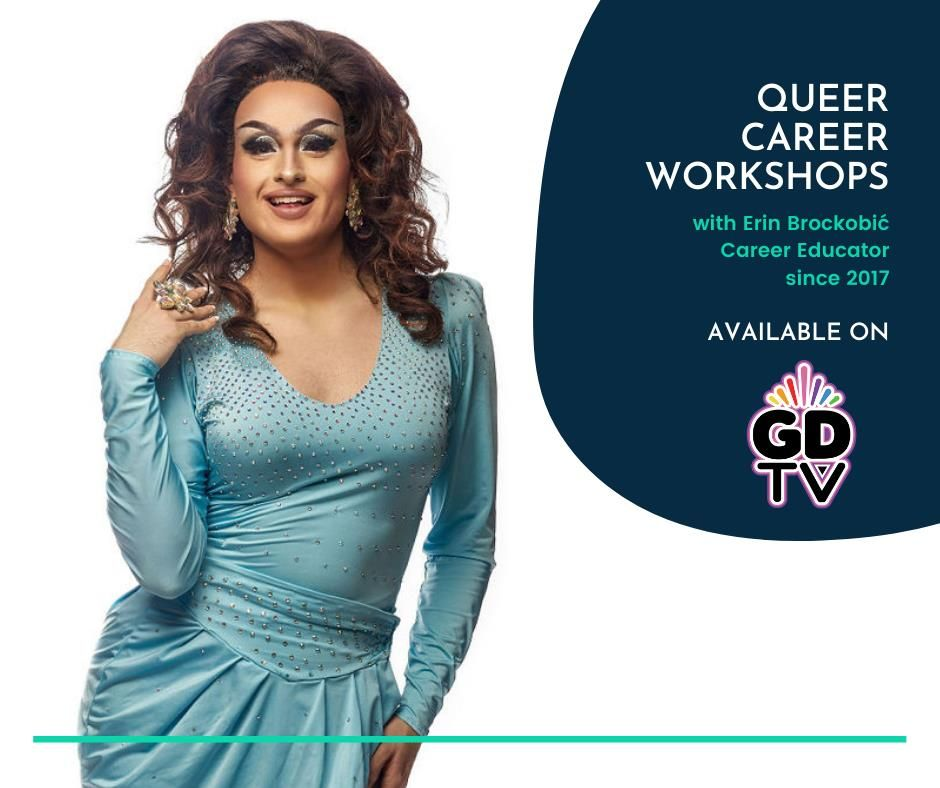 Text: Queer Career Workshops with Erin Brockovic Career Educator since 2017, Available on GDTV